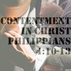 Contentment In Christ (Philippians 4:10-13)